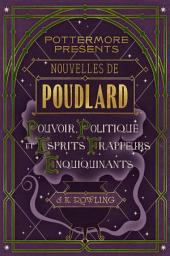 Nouvelles de Poudlard : Pouvoir, Politique et Esprits frappeurs Enquiquinants