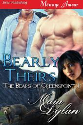 Bearly Theirs [The Bears of Greenspoint 1]