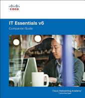 IT Essentials Companion Guide: Volume 6, Edition 6