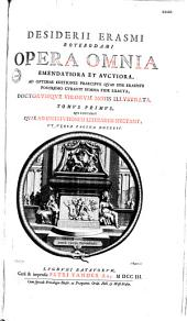Opera omnia emendatiora...: praefixa sut elogia et epitaphia Erasmi a viris doctis conscripta...