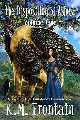 The Disposition of Ashes  Volume One