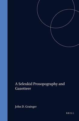 A Seleukid Prosopography and Gazetteer