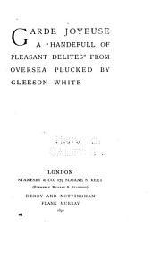 "Garde Joyeuse: A ""handefull of Pleasant Delites"" from Overseas"