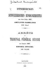 Arrêts du Tribunal fédéral suisse: Volume13