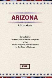 Arizona: A State Guide: A State Guide
