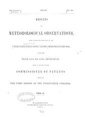 Results of meteorological observations, made under the direction of the United States Patent Office and the Smithsonian Institution from the year 1854 to 1859, inclusive, being a report of the Commissioner of Patents made at the first session of the Thirty-sixth Congress. vol. I-II: Volume 1