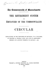 The Retirement System for Employees of the Commonwealth: Circular. Explanatory of the Provisions of Sections 1 to 5, Inclusive, of Chapter 32, General Laws, and Acts in Amendment Thereof and Addition Thereto, to January, 1, 1923