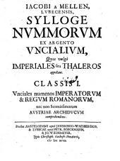 Sylloge nummorum ex argento uncialium, quos vulgo imperiales seu Thaleros appellant