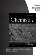Student Solutions Guide for Zumdahl/Zumdahl's Chemistry, 9th: Edition 9