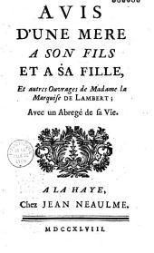 Avis d'une mère à son fils et à sa fille et autres ouvrages de Madame la Marquise de Lambert: avec un Abrégé de sa vie