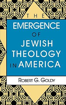 The Emergence of Jewish Theology in America PDF
