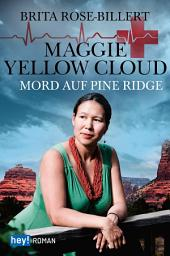 Maggie Yellow Cloud: Mord auf Pine Ridge