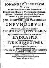Ad Johannem Fechtium ... Joh. Christophori Wagenseilii de infundibili sui occasione, consilio, & instituto, dissertatio epistolica