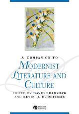 A Companion to Modernist Literature and Culture PDF