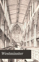 Westminster  Memorials of the City  Saint Peter s College  the Parish Churches  Palaces  Streets  and Worthies PDF