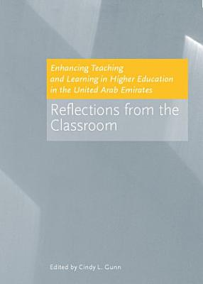 Enhancing Teaching and Learning in Higher Education in the United Arab Emirates