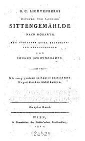 G.C. Lichtenberg's Witzige und launige Sittengemählde nach Hogarth: Bd. Herumstreichende comödiantinnen, die sich in einer Scheune ankleiden. Scenen aus dem Leben einer verführten. Kurze Aufsätze und Bemerkungen