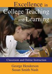 Excellence in College Teaching and Learning: Classroom and Online Instruction