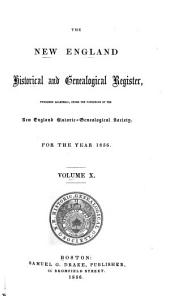 The New England Historical & Genealogical Register and Antiquarian Journal: Volume 10