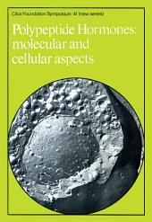 Polypeptide Hormones: Molecular and Cellular Aspects
