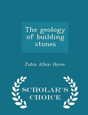 The Geology of Building Stones   Scholar s Choice Edition PDF
