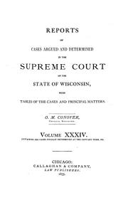Wisconsin Reports: Cases Determined in the Supreme Court of Wisconsin, Volume 34