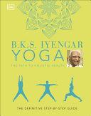 B  K  S  Iyengar Yoga the Path to Holistic Health PDF