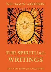 The Spiritual Writings of William Walker Atkinson