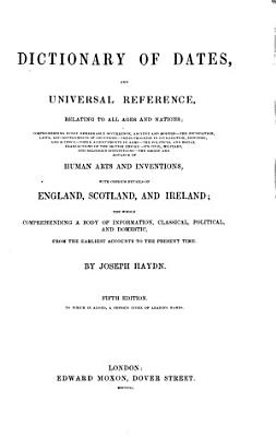 Dictionary of Dates  and Universal Reference  Relating to All Ages and Nations PDF