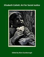 Elizabeth Catlett: Art for Social Justice