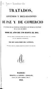 Tratados, convenios y declaraciones de paz y de comercio: que han hecho con las potencias estranjeras los monarcas españoles de la casa de Borbon : desde el año de 1700 hasta el dia