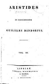 Aristides ex recensione Guilielmi Dindorfii: Volume 3