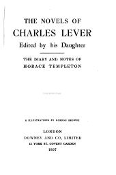 The Novels of Charles Lever: The diary and notes of Horace Templeton