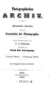 Photographisches Archiv. Journal des allgemeinen deutschen Photographen-Vereins. Hrsg. von Paul E. Liesegang