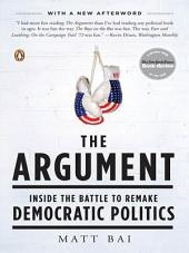 The Argument: Inside the Battle to Remake Democratic Politics