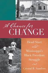 A Chance for Change: Head Start and Mississippi's Black Freedom Struggle
