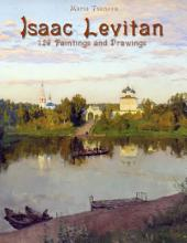 Isaac Levitan: 126 Paintings and Drawings