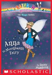 Night Fairies #6: Anna the Moonbeam Fairy