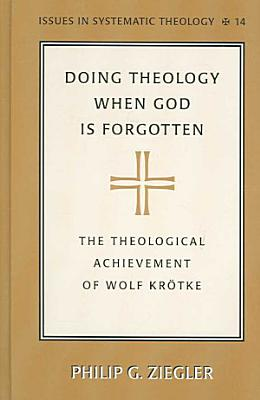 Doing Theology when God is Forgotten PDF