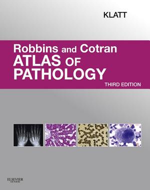 Robbins and Cotran Atlas of Pathology E Book PDF