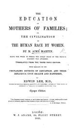 The Education of Mothers of Families ... Translated ... with remarks on the prevailing methods of education ... by Edwin Lee