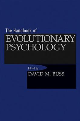The Handbook of Evolutionary Psychology