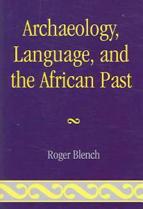 Archaeology  Language  and the African Past Book