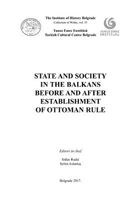 State and Society in the Balkans Before and After Establishment of Ottoman Rule PDF