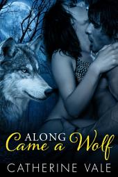 Along Came A Wolf (A BBW Paranormal Shifter Romance)
