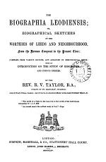 The biographia Leodiensis  or  Biographical sketches of the worthies of Leeds and neighbourhood   With  PDF