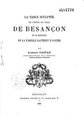La table sculptée de l'hôtel de ville de Besançon et le mobilier de la famille Gauthiot d'Ancier