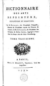 Dictionnaire des arts de peinture, sculpture et gravure: Volume 3