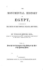 The Monumental History of Egypt: As Recorded on the Ruins of Her Temples, Palaces, and Tombs, Volume 1