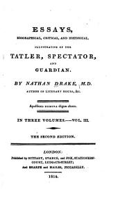 Essays: Biographical, Critical, and Historical; Illustrative of the Tatler, Spectator, and Guardian, Volume 3